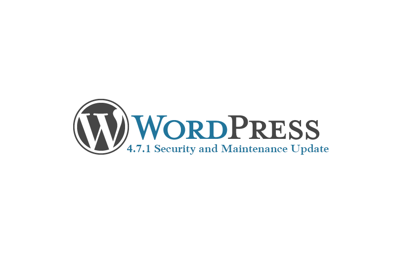 WordPress 4.7.1 Security and Maintenance Update released