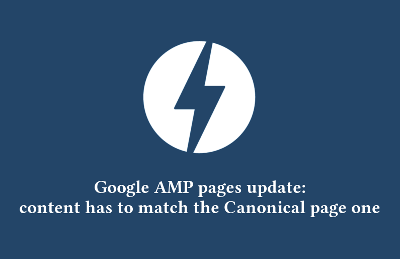 Google AMP update: content has to match the Canonical page one