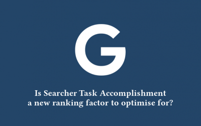 Is Searcher Task Accomplishment a new ranking factor to optimize for?
